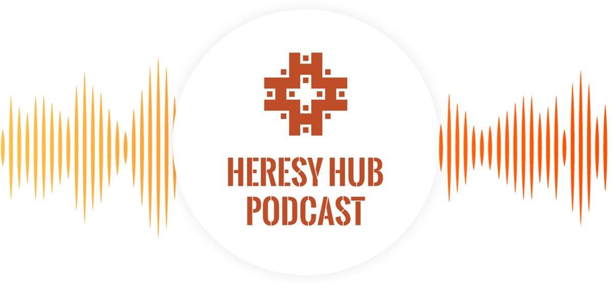 подкаст Heresy Hub